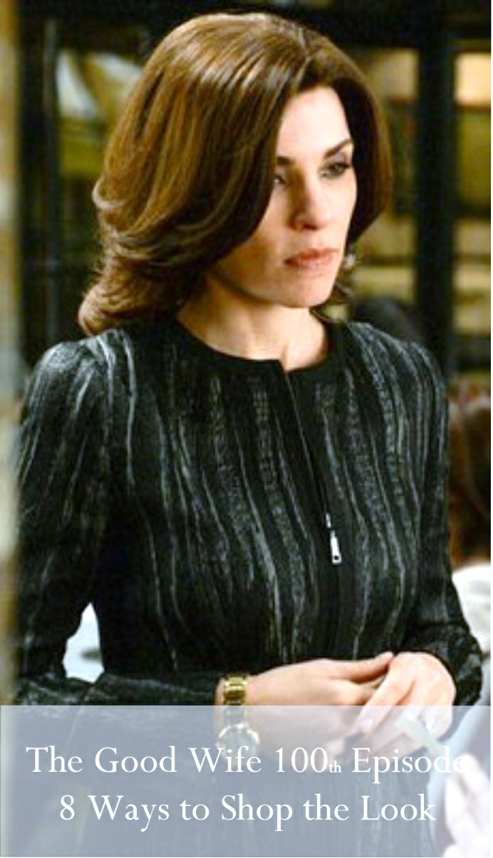 The Good Wife 100th Episode - 8 Ways to Shop the Alicia Florrick Look