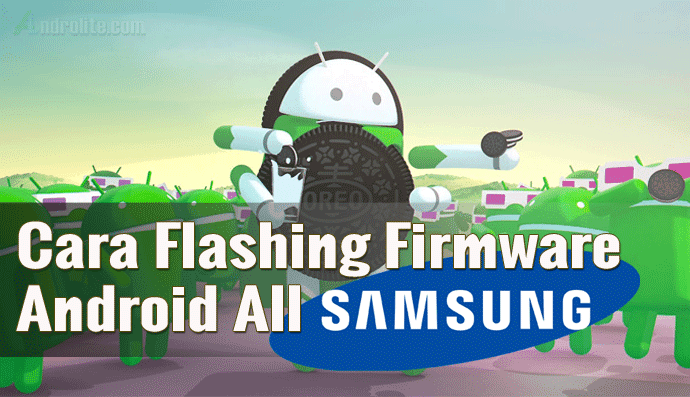 Cara Install / Flash Firmware Semua HP Samsung via ODIN