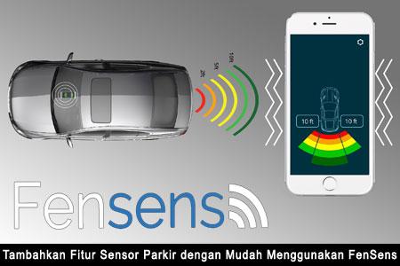Mobil Anda Tidak Punya Sensor Parkir? Gunakan FenSens