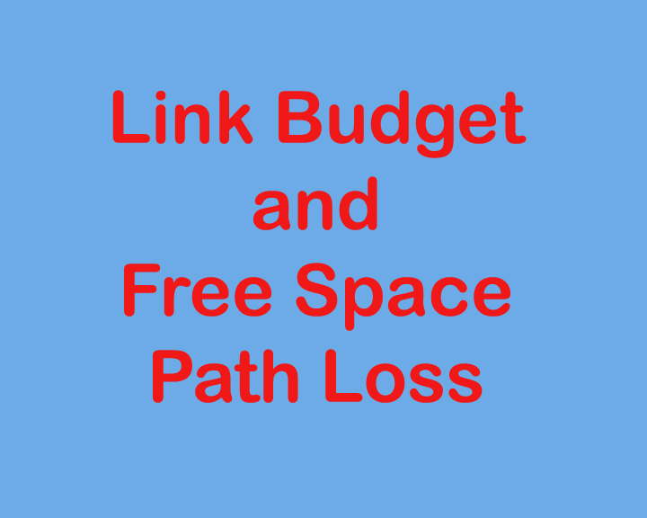 What Is Link Budget And Free Space Path Loss Satellite
