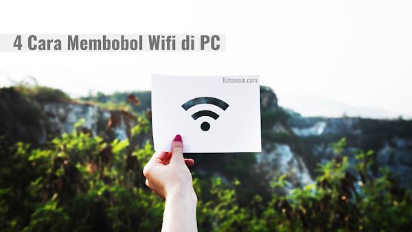 4 Panduan Cara Membobol Wifi di PC