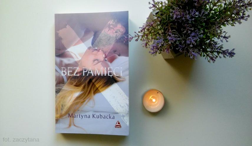 """Martyna Kubacka """"Bez Pamięci"""""""
