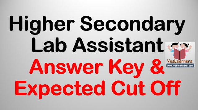 Higher Secondary Lab Assistant exam July 2018 Answer key & Expected Cut Off