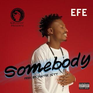 Efe – Somebody (prod. Duktor Seth)