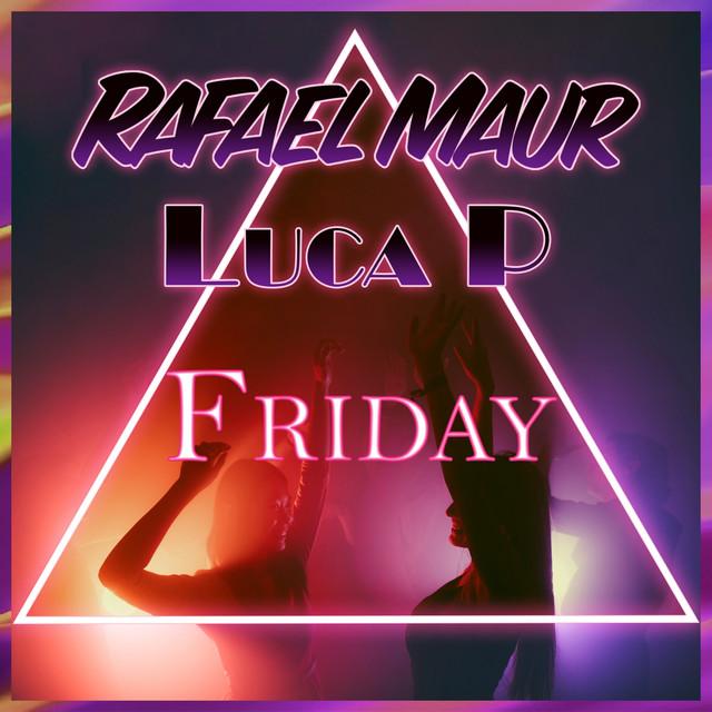 Rafael Maur & Luca P Drop New Single 'Friday'