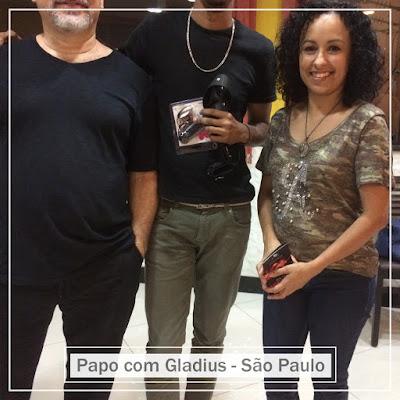 Papo com Gladius em São Paulo - Agradecimentos!