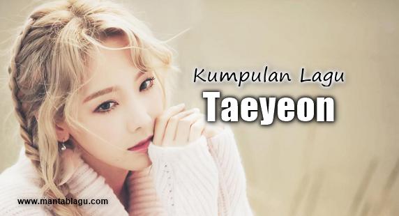 Kumpulan Lagu Taeyeon Mp3 Terbaru dan Terlengkap Full Album Rar, Lagu Korea, Lagu Lagu Taeyeon,Download Lagu Taeyeon Mp3 Full Album,Lagu Taeyeon Full Album Mp3