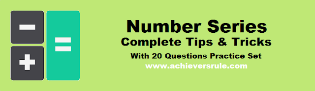 Number Series Questions - Tips and Tricks (Latest Pattern) for SBI PO, IBPS PO, SSC CGL, CHSL, Banking Exams