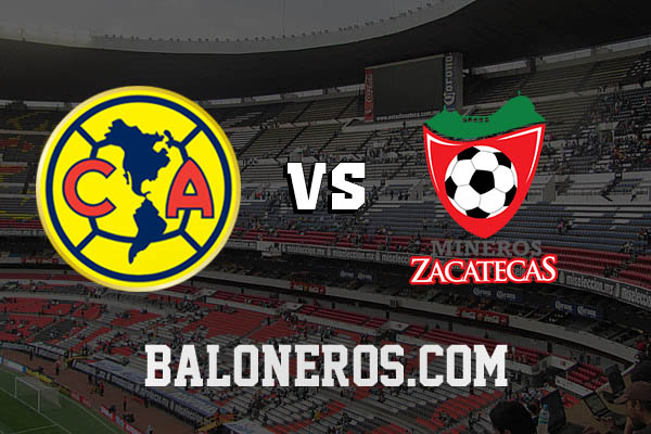 América vs Mineros Zacatecas 2016