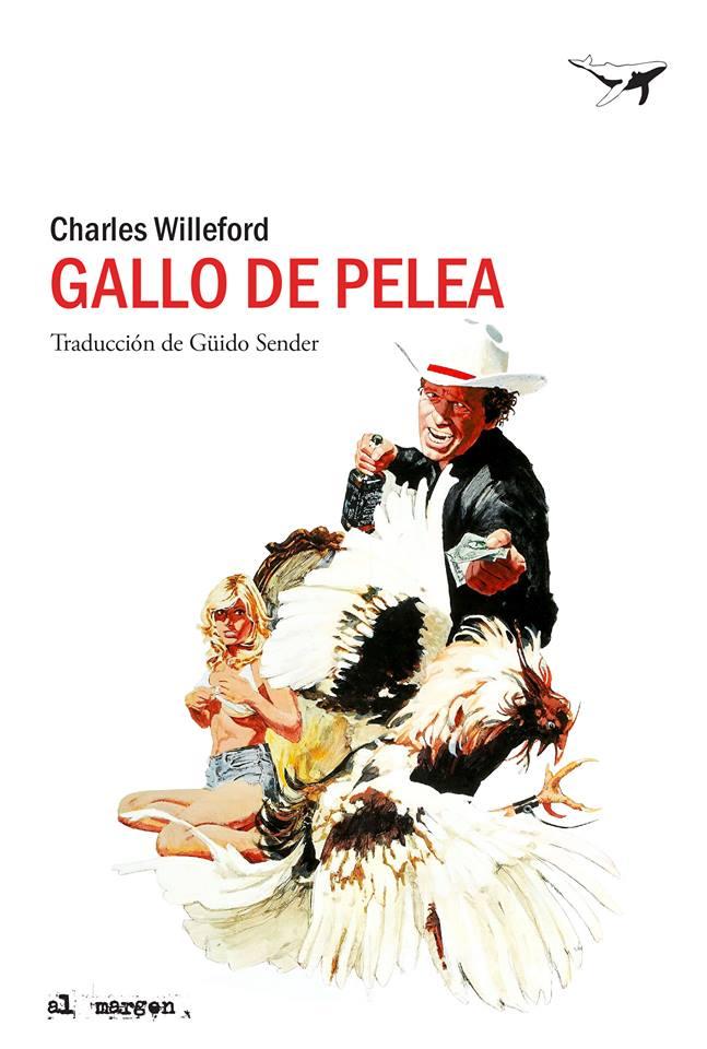 http://laantiguabiblos.blogspot.com.es/2016/10/gallo-de-pelea-charles-willeford.html