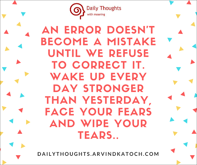 error, mistake, refuse, correct, fears, tears, daily thought, quote