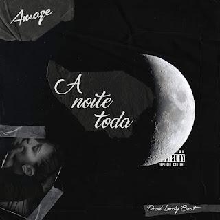 Amaze - A Noite Toda (Prod. Lordy Beat)