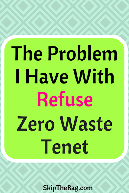 The Problem I Have With Zero Waste Tenet Refuse