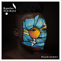 Bipolar Sunshine - Daydreamer