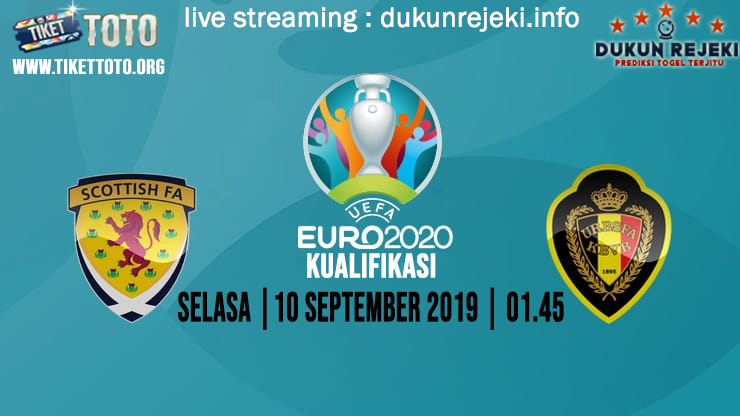 Prediksi Euro Qualification Scotland Vs Belgium 10 September 2019