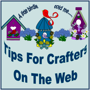 Welcome To Tips For Crafters On the Web