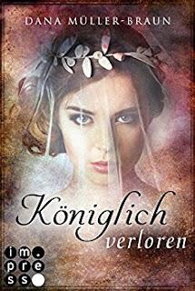 Neuerscheinungen im Mai 2018 #1 - Königlich-Reihe 4: Königlich verloren von Dana Müller-Braun