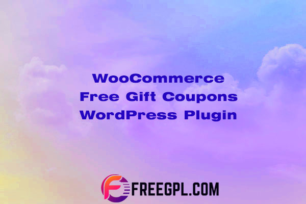 WooCommerce Free Gift Coupons Nulled Download Free