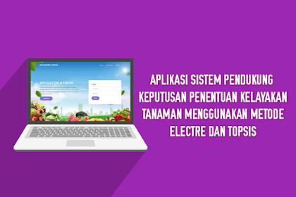 Aplikasi Sistem Pendukung Keputusan Penentuan Kelayakan Tanaman Menggunakan Metode ELECTRE Dan TOPSIS