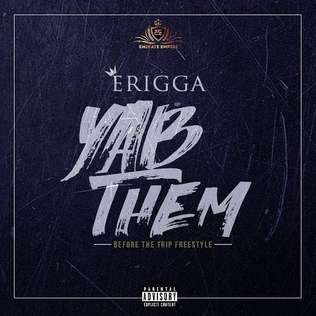 MUSIC: Erigga – Yab Them (Before The Trip)