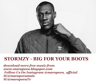 Download Big For Your Boots by Stormzy.mp3