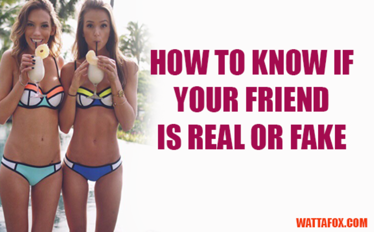 how to know if your friend is real