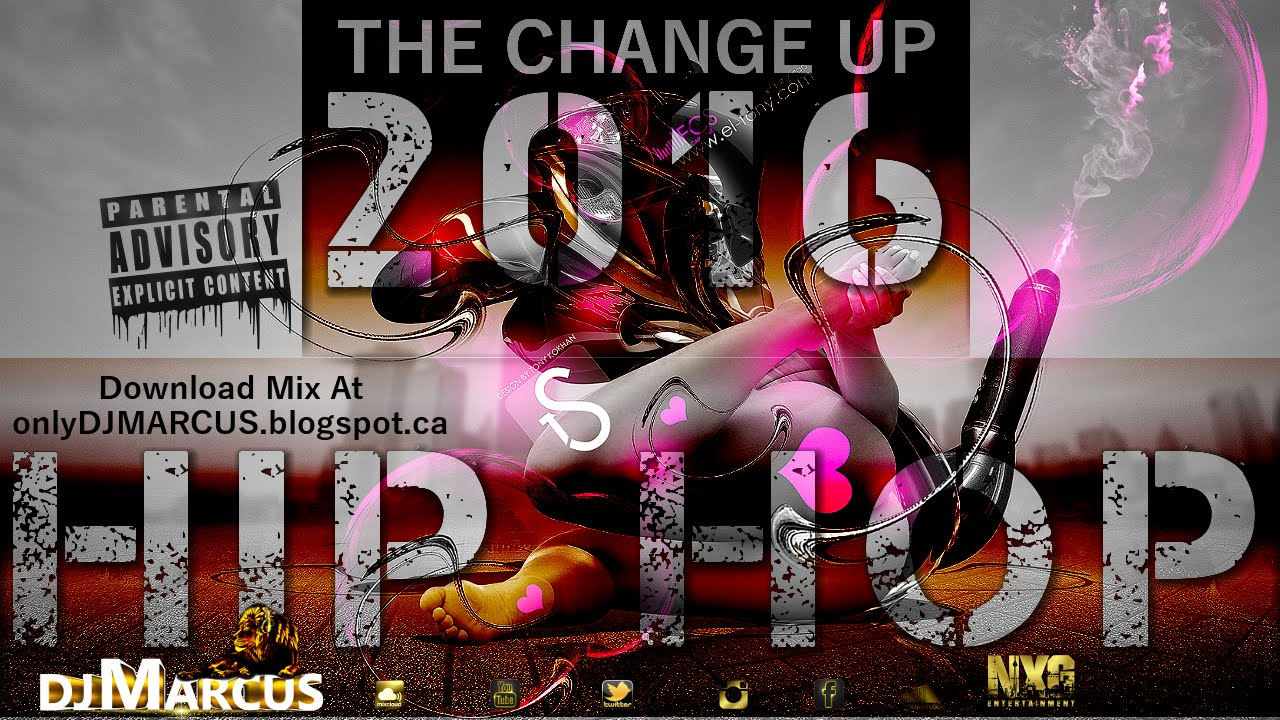 DJ Marcus NXG: 2016 Hip Hop Trap Mix| The Change Up