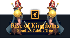 Rise of Kingdoms: Boudica Talent Tree