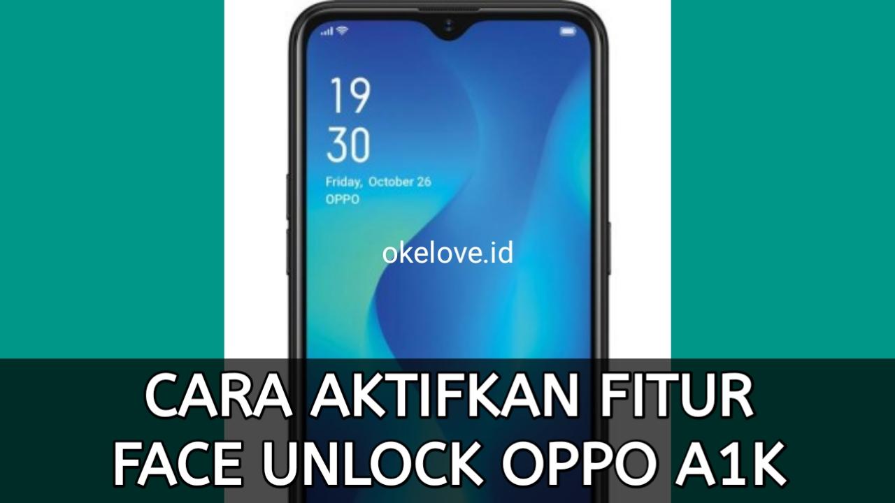Cara Aktifkan Face Unlock OPPO A1K