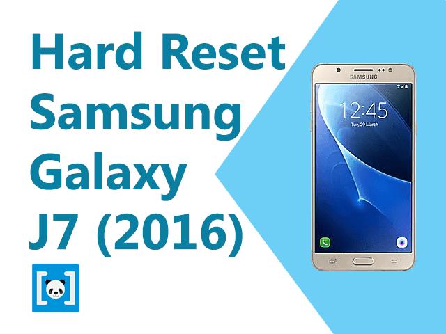 Tutorial Cara Hard Reset Samsung Galaxy J Tutorial Cara Hard Reset Samsung Galaxy J7 2016, Lengkap!