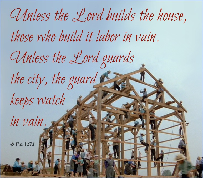 Unless Christ Builds The House