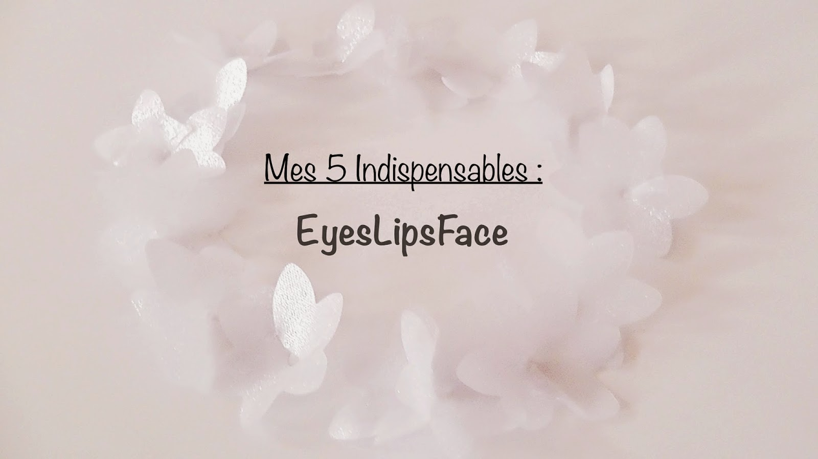 eyeslipsface-5-indispensables