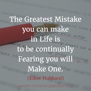 "Featured image of the article ""37 Inspirational Quotes About Life"": 32. ""The greatest mistake you can make in life is to be continually fearing you will make one."" - Elbert Hubbard"