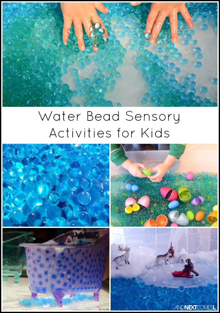 Water Bead Sensory Activities For Kids And Next Comes L