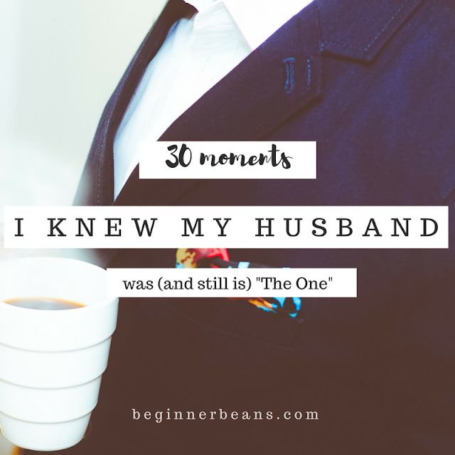 "30 Moments I Knew My Husband was (and still is) ""The One"""