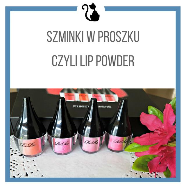Szminki w proszku, czyli Lip Powder by RiRe