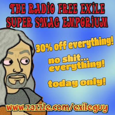 http://www.zazzle.com/exileguy.com/exileguy*