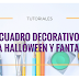 Tutorial #06 | Cuadro decorativo para Halloween y Fantasma