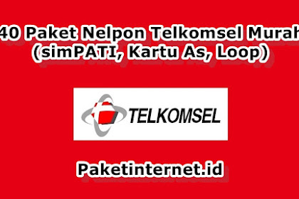 √ 40 Paket Nelpon TELKOMSEL Murah (simPATI, As, Loop) 2021