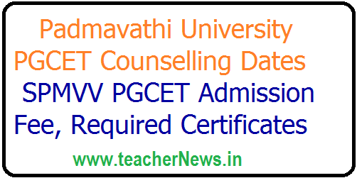 Padmavathi University PGCET Counselling Dates 2019 SPMVV PGCET Admission Fee