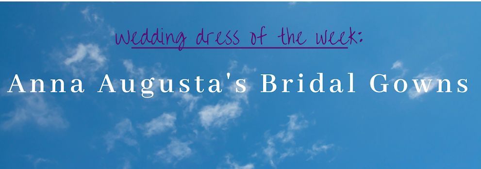 Anna Augusta's Bridal Gowns