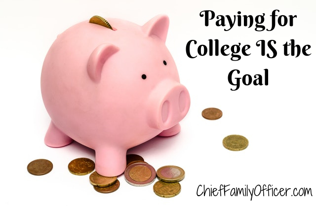 Paying for College IS the Goal