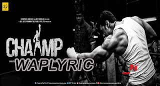 Dekho Dekho Chaamp Song Lyrics