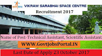 Vikram Sarabhai Space Centre Recruitment 2017-32 Technical Assistant, Scientific Assistant