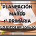 PLANEACIÓN MARZO 1° PRIMARIA CICLO ESCOLAR 2018-2019.