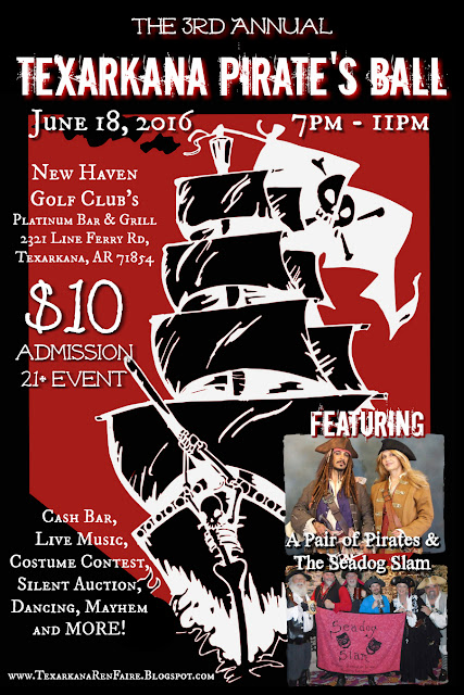 3rd Annual Texarkana Pirate's Ball, June 18, 2016 - hosted by the Texarkana Renaissance Faire
