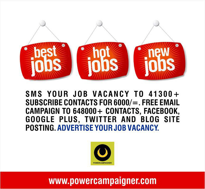 SMS your job vacancy to 41300+ subscribe contacts for 6000/=. Free email campaign to 648000+ contacts, facebook, google plus, twitter and blog site posting.