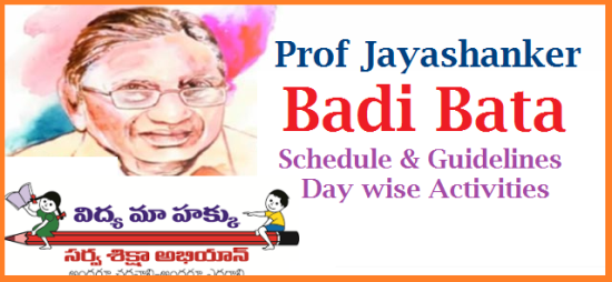Sarva Shiksha Abhiyan Telangana Hyderabad has communicated Badi Bata Shcedule in Telangana Govt Schoo; from 13.06.2017 to 17.06.2017 | Day wise Activities, Detailed Guidelines where issued to be followed without fail | Objectives of the Programme initiated are strenthen the Govt Schools and improve Enrollment in Govt Schools. Everyone should be involved in the Programme Official Teachers and SMC Members parents ssa-telangana-prof-jayashanker-badi-bata-schedule