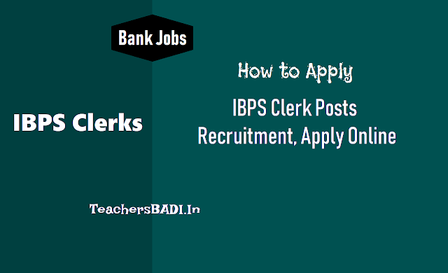 how to apply for ibps clerks 2018 recruitment,ibps bank clerks 2018 recruitment online application form,last date to apply for ibps clerks 2018 recruitment,ibps clerks 2018 application fee