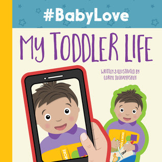 Bea's Book Nook, Steph, Review,  #BabyLove: My Toddler Life, Corine Dehghanpisheh